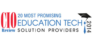 20 Most Promising Education Tech Solution Providers - 2014