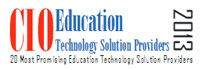 Top 20 Education Technology Solution Companies - 2013